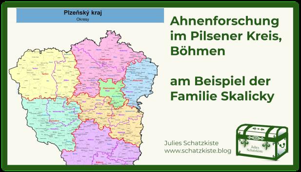 Ahnenforschung im Pilsener Kreis, Böhmen am Beispiel der FamilieSkalicky