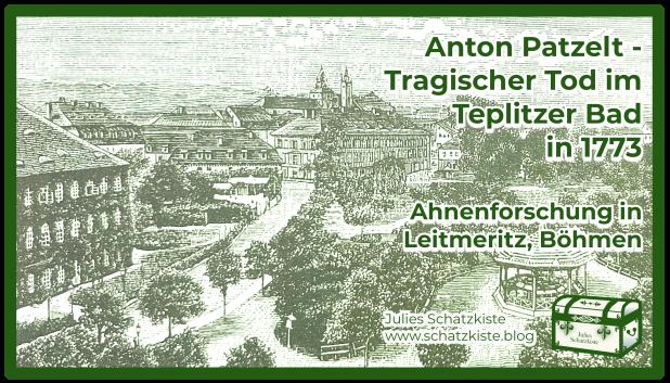 Anton Patzelt – Tragischer Tod im Teplitzer Bad in1773